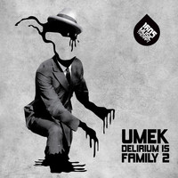 UMEK - Delirium Is Family 2