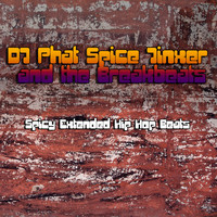 DJ Phat Spice Jinxer and the Breakbeats - Spicy Extended Hip Hop Beats