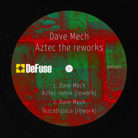 Dave Mech - Aztec: The Reworks