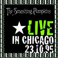 Smashing Pumpkins - The Complete Riviera Concert, Chicago, October 23rd, 1995  (Remastered, Live On Broadcasting)