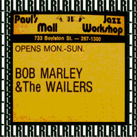 Bob Marley & The Wailers - Paul's Mall, Boston, July 11th, 1973 (Remastered, Live On Broadcasting)