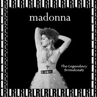 Madonna - The Legendary Broadcasts (Remastered, Live)