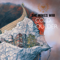 She Makes War - Cold Shoulder (Radio Version)
