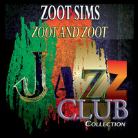 Zoot Sims - Zoot and Zoot (Jazz Club Collection)