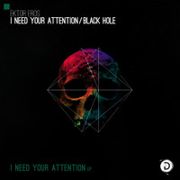 Ektor Eros - I Need Your Attention Ep