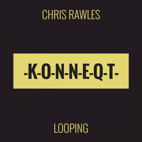 Chris Rawles - Looping