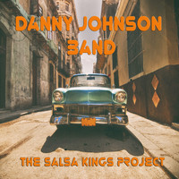 Danny Johnson Band - The Salsa Kings Project
