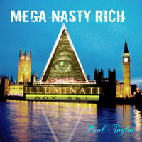 Paul Taylor - Mega Nasty Rich: Illuminati Box Set