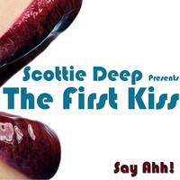 Scottie Deep - Scottie Deep presents The First Kiss