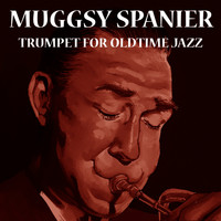 Muggsy Spanier - Trumpet For Oldtime Jazz