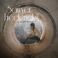 Sawyer Fredericks - A Good Storm