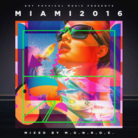 m.O.N.R.O.E. - Get Physical Music Presents: Miami 2016 - Mixed & Compiled by m.O.N.R.O.E.