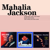 Mahalia Jackson - Everytime I Feel the Spirit + Bless This House + the Power and the Glory