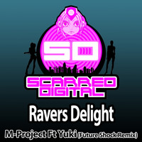 M-Project Ft Yuki - Ravers Delight (Future Shock Remix)
