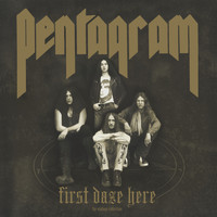 Pentagram - First Daze Here (Reissue)