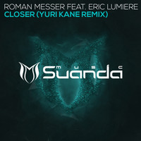 Roman Messer feat. Eric Lumiere - Closer (Yuri Kane Remix)