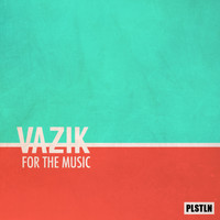 Vazik - For The Music