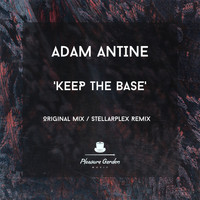 Adam Antine - Keep The Base