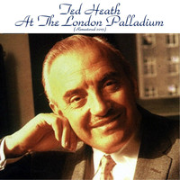 Ted Heath - Ted Heath at the London Palladium