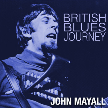 John Mayall - British Blues Journey