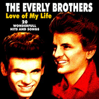 The Everly Brothers - Love of My Life