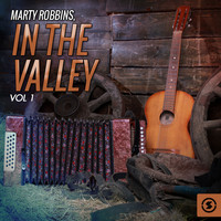 Marty Robbins - In the Valley, Vol. 1