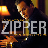 H. Scott Salinas - Zipper (Original Motion Picture Soundtrack)