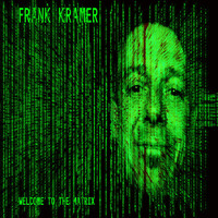 Frank Kramer - Wecome to the Matrix