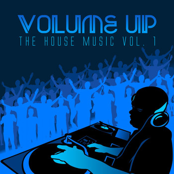 Various Artists - Volume up the House Music, Vol. 1