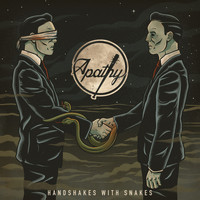 Apathy - Handshakes with Snakes (Explicit)