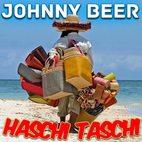 Johnny Beer - Haschi Taschi