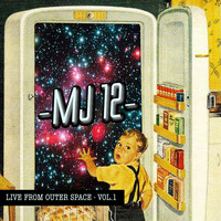 MJ12 - Live from Outer Space, Vol. 1