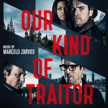 Marcelo Zarvos - Our Kind of Traitor (Original Motion Picture Soundtrack)