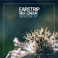 Earstrip feat. Nick London - Seductive EP