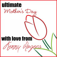Kenny Rogers - Ultimate Mother's Day: With Love from Kenny Rogers