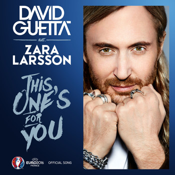 David Guetta - This One's for You (feat. Zara Larsson) (Official Song UEFA EURO 2016)