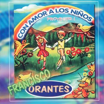 Francisco Orantes - Con Amor a los Niños Proyecto 1 (Christian Music)