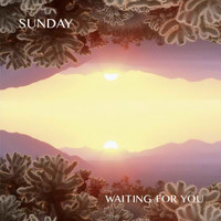 SUNDAY - Waiting for You