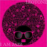 Leotone - I Am Jazz