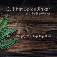 DJ Phat Spice Jinxer and the Breakbeats - Fresh Deeply Cut Hip Hop Beats