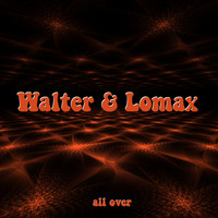 Walter & Lomax - All Over