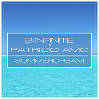 B.Infinite & Patricio Amc - Summerdream
