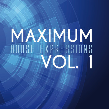 Various Artists - Maximum House Expressions, Vol. 1