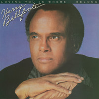 Harry Belafonte - Loving You Is Where I Belong