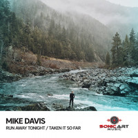 Mike Davis - Run Away Tonight / Taken It so Far