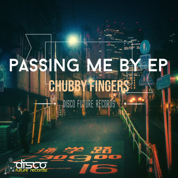 Chubby Fingers - Passing Me By EP
