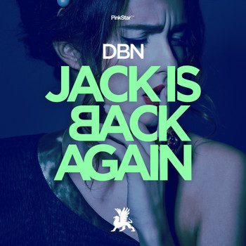 DBN - Jack Is Back Again