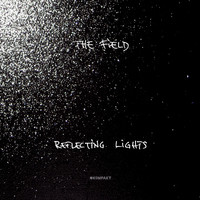 The Field - Reflecting Lights Remixe