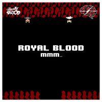 Royal Blood - Mmm...