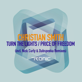 Christian Smith - Turn The Lights / Price of Freedom